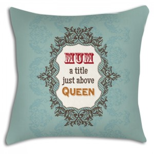 Mum a title above the Queen cushion, great Mothers day gift