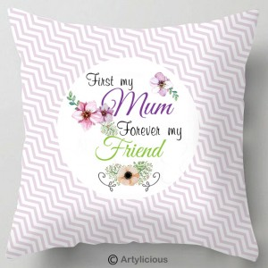 First my Mum forever my friend cushion