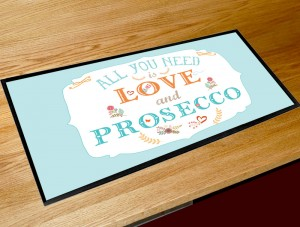 All you need is Love and Prosecco bar runner mat