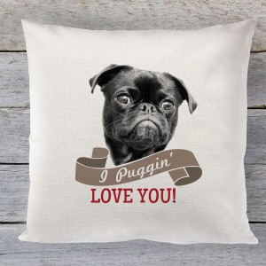 I Puggin Love you, valentines linen cushion