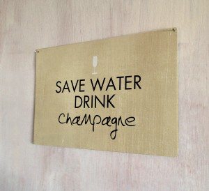 Save Water Drink Champagne metal sign