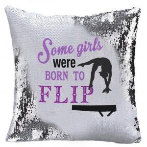 Some Girls were born to Flip - Gymnast Sequin magic reveal childrens cushion