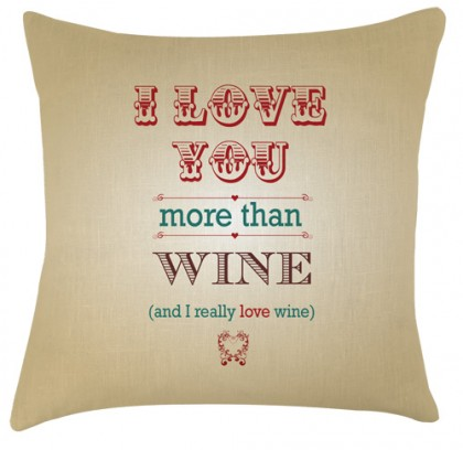 I love you more than Wine cushion