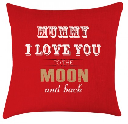 Mummy Love you to the Moon and back cushion