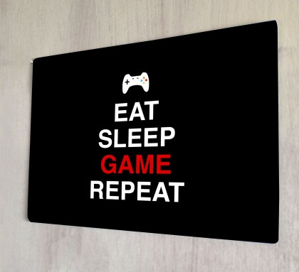 Eat sleep game repeat metal sign