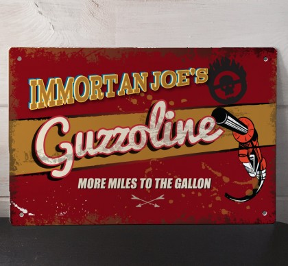 Immortan Joe's Guzzoline metal street Sign