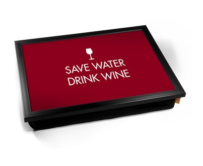 Save water drink Wine laptray