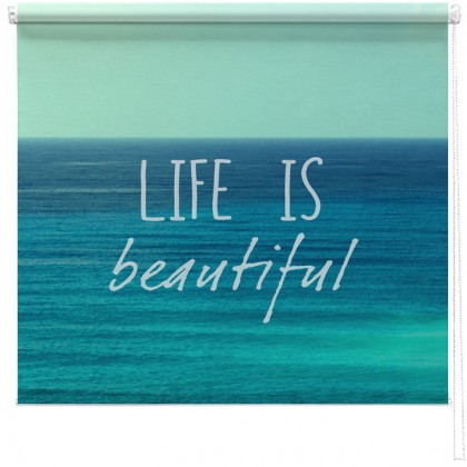 'Life is beautiful' quote printed blind
