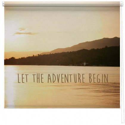 'Let the adventure begin' quote printed blind