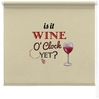 Is it Wine O'clock yet? printed blind