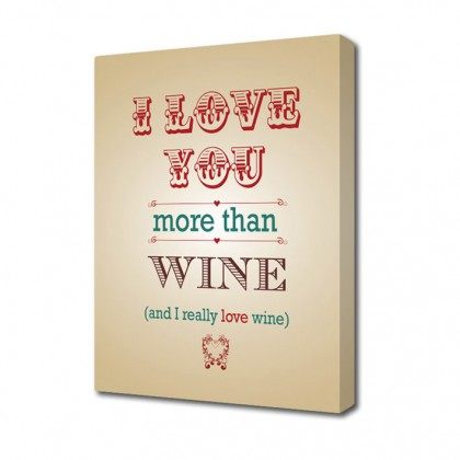 Love you more than Wine canvas art