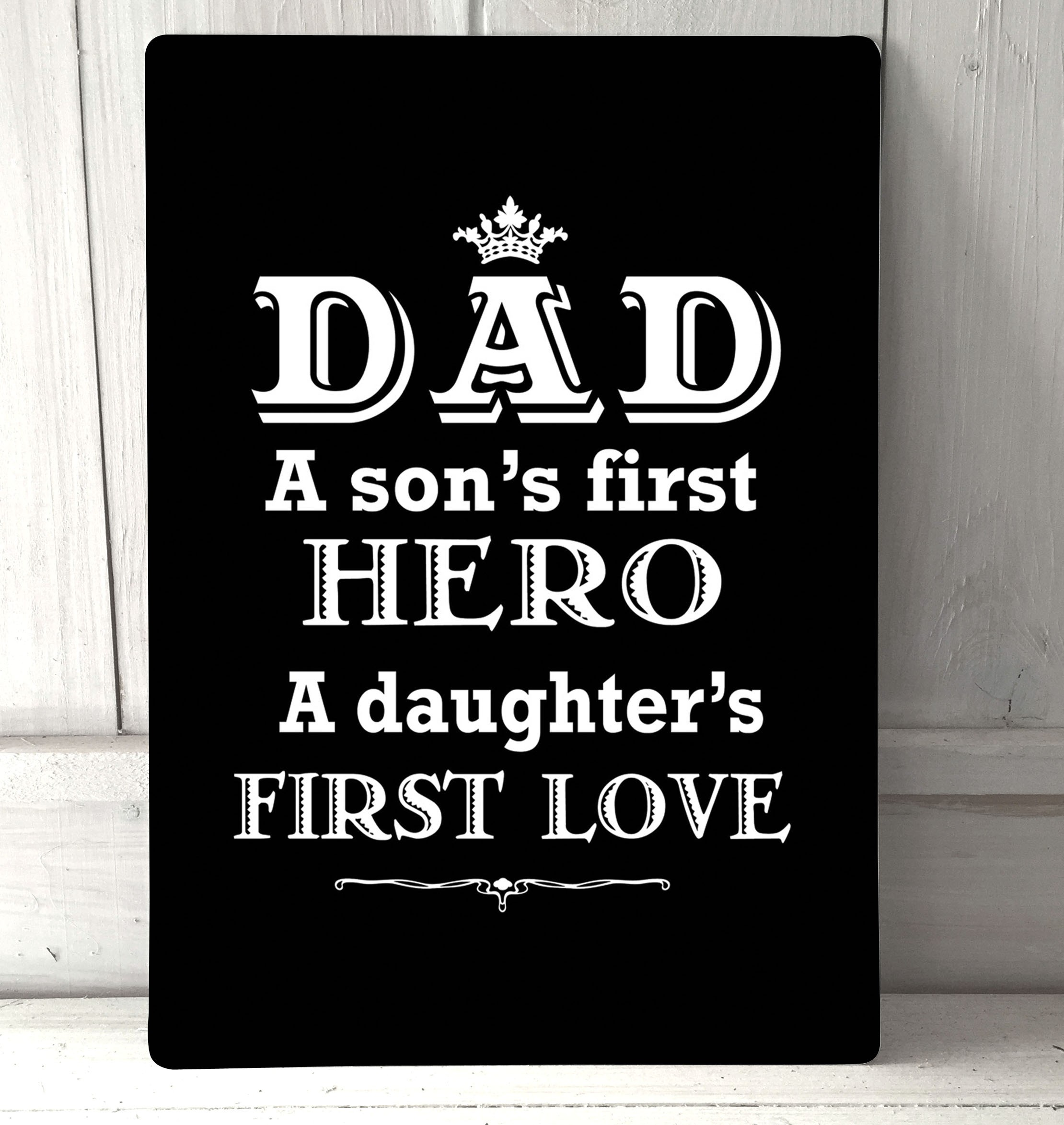 Father Love: Dad A Sons First Hero A Daughters First Love, Fathers Day