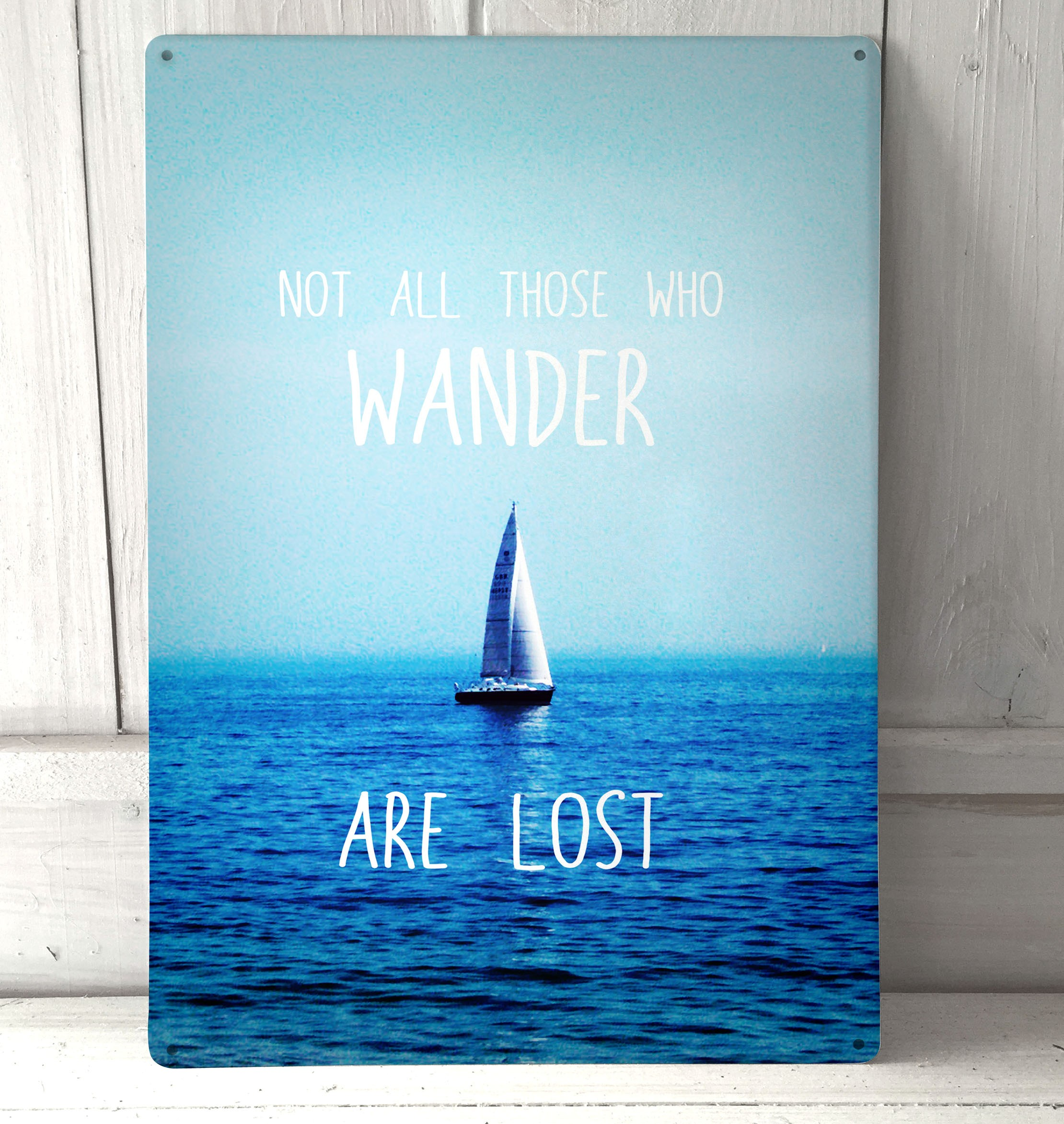 Not All Those Who Wander Quote Metal Sign